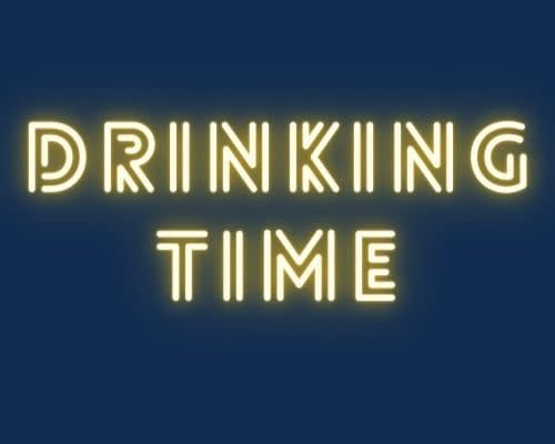 Drinking time!